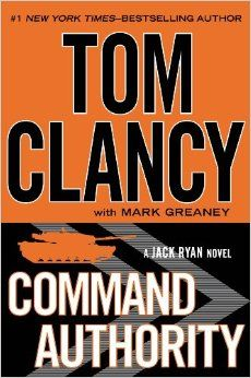 Command Authority (A Jack Ryan Novel): Tom Clancy, Mark Greaney: 9780399160479: Amazon.com: Books