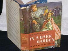 In a Dark Garden by Frank G. Slaughter 1946  1st First by parkie2, $21.50