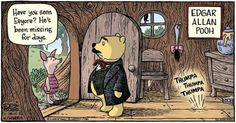 Edgar Allan Pooh. Somehow simultaneously creepy and adorable!