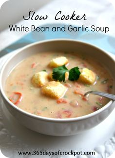 Recipe for Slow Cooker (Crock Pot) White Bean and Garlic Soup - this is going on the meal plan for this cold, icy week