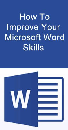 How To Improve Your Microsoft Word Skills. #Microsoft #Word