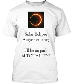 Solar Eclipse of August 21, 2017 | Teespring
