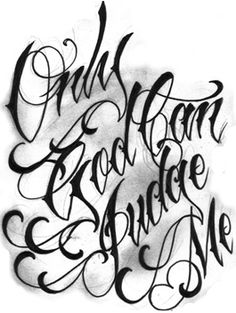 Only God Can Judge Me Script Tattoo Design