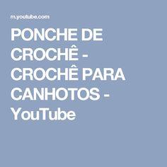 PONCHE DE CROCHÊ - CROCHÊ PARA CANHOTOS - YouTube