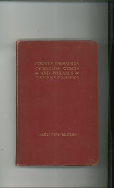 Roget's Thesaurus Of English Words And Phrases Revised C.O.S. Mawson Vintage 1921 Available Today @