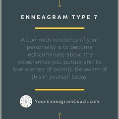 #Enneagram #Type7 friends, be aware of your common  tendency to become indiscriminate about the experiences you pursue and…