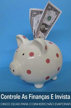 Cinco dicas para controlar as finanças – e investir! | http://alegarattoni.com.br/cinco-dicas-para-controlar-as-financas-e-investir/