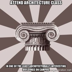 Create your own images with the architect student meme generator. Architecture Memes, Architecture Student, Create Your Own Image, Model Tree, Poster Design Layout, Student Memes, Poster Fonts, Interesting Buildings, 3d Max