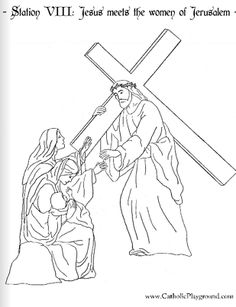 Print A Coloring Page Of The Eighth Station Cross Here At Catholic Playground Or Browse Other Stations Images And Crafts