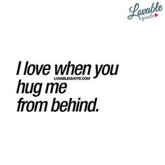 I love when you hug me from behind  Best kind of hugs Like and tag someone   Follow  Check out wwwlovablequotecom  Lovable Quotelovequote lovequotes lovablequote lovable love quote quote relationshipquotes relationshipquote greatquotes quotesaboutlove happinessquotes goodquotes quotesforher quotesforhim hugme hugs