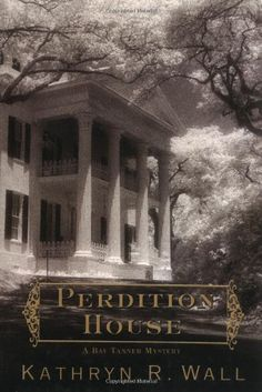 Review _ Perdition House: A Bay Tanner Mystery by Kathryn R. Wall