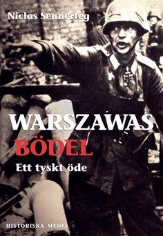 Warszawas bödel av Niclas Sennerteg. Från Historiska Media.