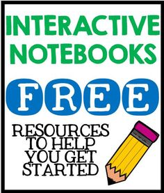 Interactive Notebooks: Free Resources to help get you started!!!