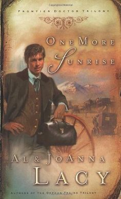 Frontier Doctor Trilogy by Al and Joanna Lacy
