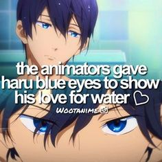 Facts<<<<< and what beautiful blue eyes they are Otaku, I Love Anime, Anime Guys, Awesome Anime, Makoharu, Haruka Nanase, Swimming Anime, Free Eternal Summer, Splash Free