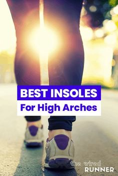 Best Insoles For High Arches