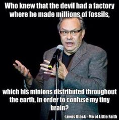 Lewis Black- I find this way too funny. Losing My Religion, Anti Religion, Atheist Jokes, Atheist Agnostic, Pseudo Science, Religious People, Comedians, Laughter, Hilarious