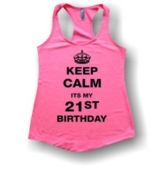 Keep Calm Its My 21st Birthday Tank Tops Shirts V Necks On Etsy