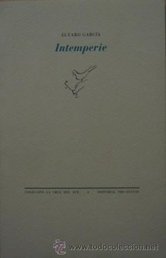"""El verdadero pulso de la poesía está en """"Intemperie"""" de Álvaro García."""