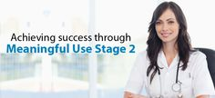 If you are looking to succeed at Meaningful Use Stage 2, you need to think beyond it. This means that you need to seek processes and technology that helps you exceed the current requirements. Aside... #Homeopathy #Psychotherapy