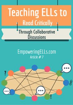 Chapter 8: Reading. This article aims to share a model of structuring student-led discussions to develop critical reading and thinking skills in ELLs.