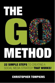 The Go Method: 22 Simple Steps to Creating a Social Media Strategy That Works! Facebook Marketing, Online Marketing, Social Media Marketing, Social Media Books, Small Business Marketing, Business Tips, What Is Social, Blurb Book, Digital Strategy