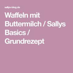 Waffeln mit Buttermilch / Sallys Basics / Grundrezept