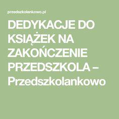 DEDYKACJE DO KSIĄŻEK NA ZAKOŃCZENIE PRZEDSZKOLA – Przedszkolankowo Polish Language