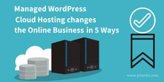 Managed cloud hosting is essential for a profitable online business and blogs in this decade - WordPress hosting deserves it to the core.