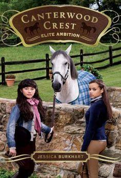 Elite Ambition (Canterwood Crest) by Jessica Burkhart. $6.99. Publisher: Aladdin; Original edition (September 14, 2010). Series - Canterwood Crest (Book 10). Reading level: Ages 9 and up. Author: Jessica Burkhart. Publication: September 14, 2010