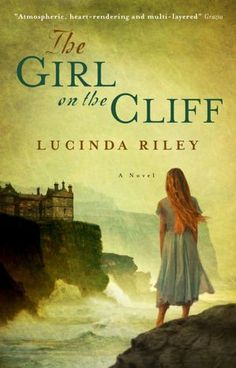 The Girl on the Cliff by Lucinda Riley (author of The Orchid House)