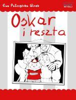 Oskar i reszta / Ewa Pałczyńska Winek    Humorystyczne opowiadania, zakończone jeszcze śmieszniejszymi pointami. Nie tylko dla dzieci!