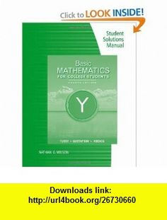 Student Solutions Manual for Tussy/Gustafson/Koenigs Basic Mathematics for College Students, 4th (9780538734080) Alan S. Tussy, R. David Gustafson , ISBN-10: 0538734086  , ISBN-13: 978-0538734080 ,  , tutorials , pdf , ebook , torrent , downloads , rapidshare , filesonic , hotfile , megaupload , fileserve