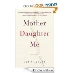 Mother Daughter Me by Kate Harper - Memoir about aging mother moving in with her daughter and granddaughter.