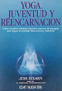 Yoga, juventud y reencarnación de Jess Stearn editado por Edaf.Un libro inusual que describe las notables experiencias del autor con el yoga, proporcionando al lector una extensa y clara serie de instrucciones para que pueda practicarlo. Ahora, todos podemos compartir la aventura de esta rica forma de vida.