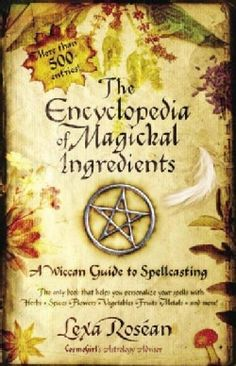 The Encyclopedia of Magickal Ingredients: A Wiccan Guide to Spellcasting (Paperback) - 3634296 - Overstock.com Shopping - Great Deals on Witchcraft/Wicca