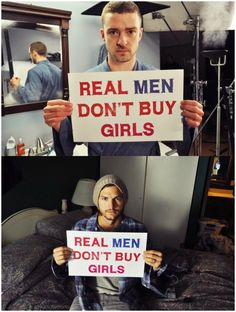 Justin Timberlake and Ashton Kutcher promoting their feelings on sex trafficking. These two men are looked upon as icons to millions of American men. Hopefully these two icons speaking up for women who are victimized will encourage men to stand up for women.