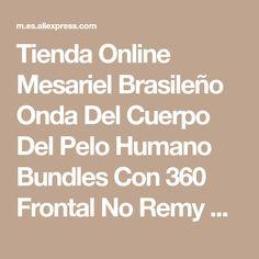 Tienda Online Mesariel Brasileño Onda Del Cuerpo Del Pelo Humano Bundles Con 360 Frontal No Remy Color Natural 3 Paquetes Con Cierre de Envío Gratis | Aliexpress móvil