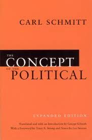 The concept of the political, Carl Schmitt.