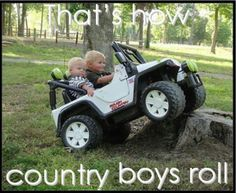 Can see waylon doin this with his four wheeler hes gettin for his bday ;))