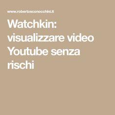 Watchkin: visualizzare video Youtube senza rischi