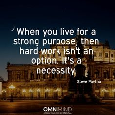 When you live for a strong purpose, then hard #work isn't an option it's a necessity   #quoteoftheday #wisequote #success #motivation #focus #riseandgrind #shine #suceed #everyday #startup #lifestyle #entrepreneur #student #nootropics #supplements #omnimind