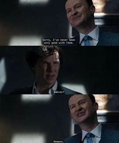 """I've never been very good with them"" - Mycroft and #Sherlock"