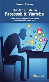 The Art of life on Facebook & Youtube - Music of Pink Floyd, Queen, Beatles, Dolphins, Mina, Vasco Rossi, Renato Zero... - copertina