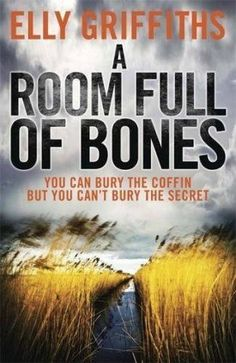 A Room Full of Bones by Elly Griffiths. Book Four in the Ruth Galloway series. Finished this one now. Maximum Ride Quotes, Reading Lists, Book Lists, I Love Books, Books To Read, Bone Books, Riding Quotes, Strange Events, Pulp Fiction Book