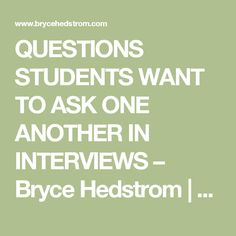 QUESTIONS STUDENTS WANT TO ASK ONE ANOTHER IN INTERVIEWS – Bryce Hedstrom | TPRS…