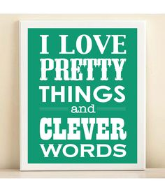 Pantone 2013 Emerald Green 'I Love Pretty Things and Clever Words'