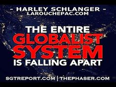(9) The Entire Globalist System is Falling Apart -- Harley Schlanger - YouTube
