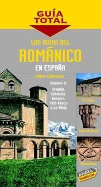 Las rutas del románico en España Aragón, Cataluña, Navarra, Pais Vasco y La Rioja / Cobreros, Jaime Consulta su disponibilidad en: http://biblos.uam.es/uhtbin/cgisirsi/AbCdEfG/FILOSOFIA/0/5?searchdata1=849776112X
