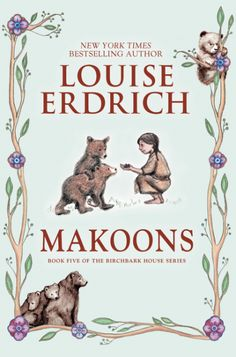 Randomly Reading: Makoons (Book 5 of The Birchbark House Series) by Louise…
